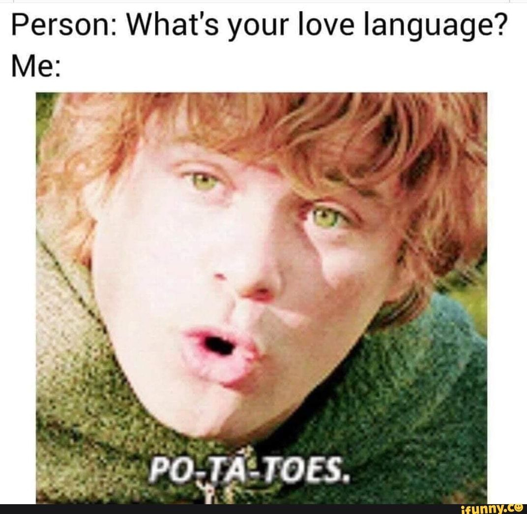 Person What S Your Love Language Ifunny Love Languages Memes Funny Memes