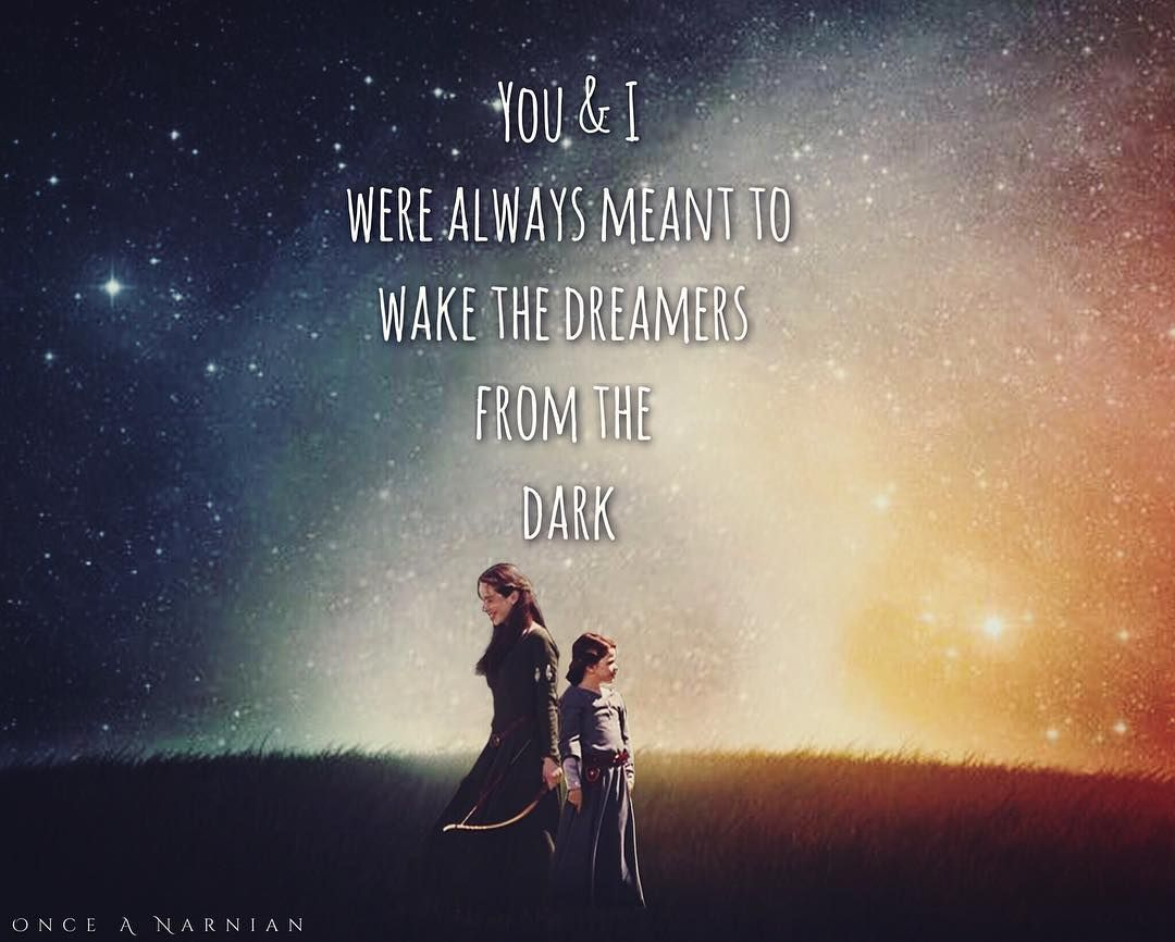 I D Be Lost Without You Here Beside Me It S Like Daylight At Midnight It S My Favorite Dream Where Nothing S Re Chronicles Of Narnia Narnia Narnia Quotes