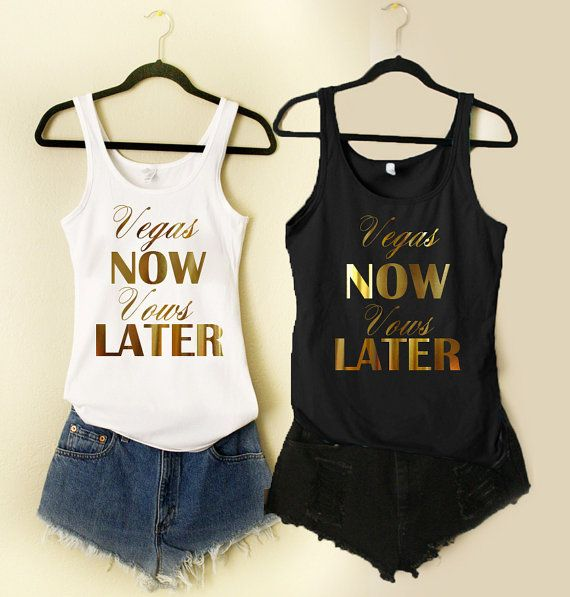10 vegas now vows later gold tank bachelorette party for Bridal shower t shirt sayings
