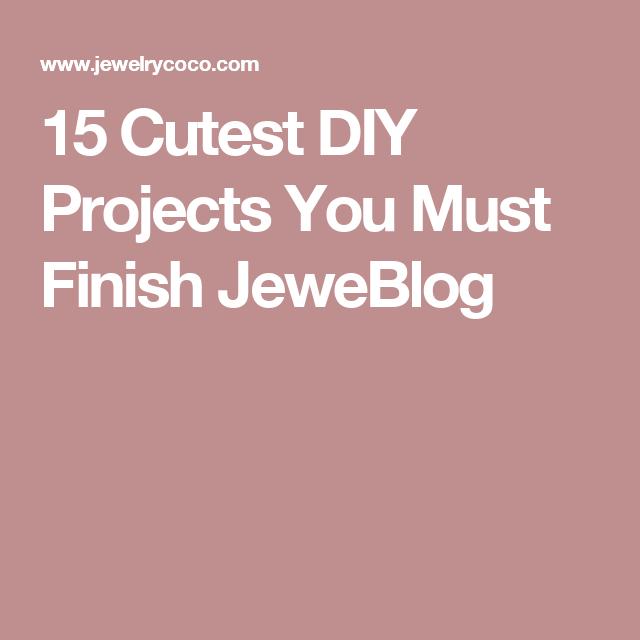 15 Cutest DIY Projects You Must Finish JeweBlog
