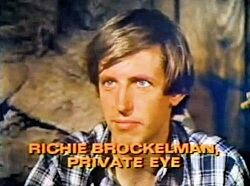 Ran on NBC And produced by Stephen J Cannell- Richie Brokelman first aired as a TV Movie in 1977 and was not picked up by the network for a series so Cannell put the character in The Rockford files and was eventually given his own series in spring of 1978 that produced 5 episodes but was cancelled, Brockelman did appear in a 5th season two part Rockford episode again only to disappear into the short lived TV show sunset-Series star Dennis Dugan would later become a successful director.