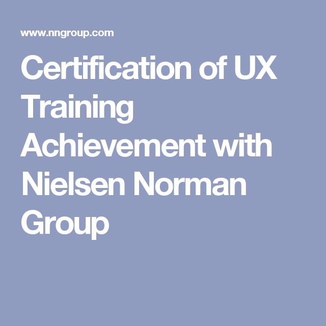 Certification of UX Training Achievement with Nielsen Norman Group ...
