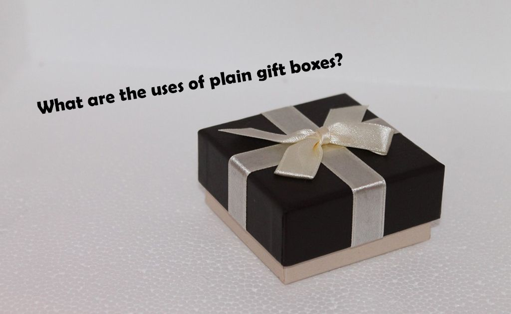 What Are the Uses of Plain Gift Boxes, Buyers often get their ...