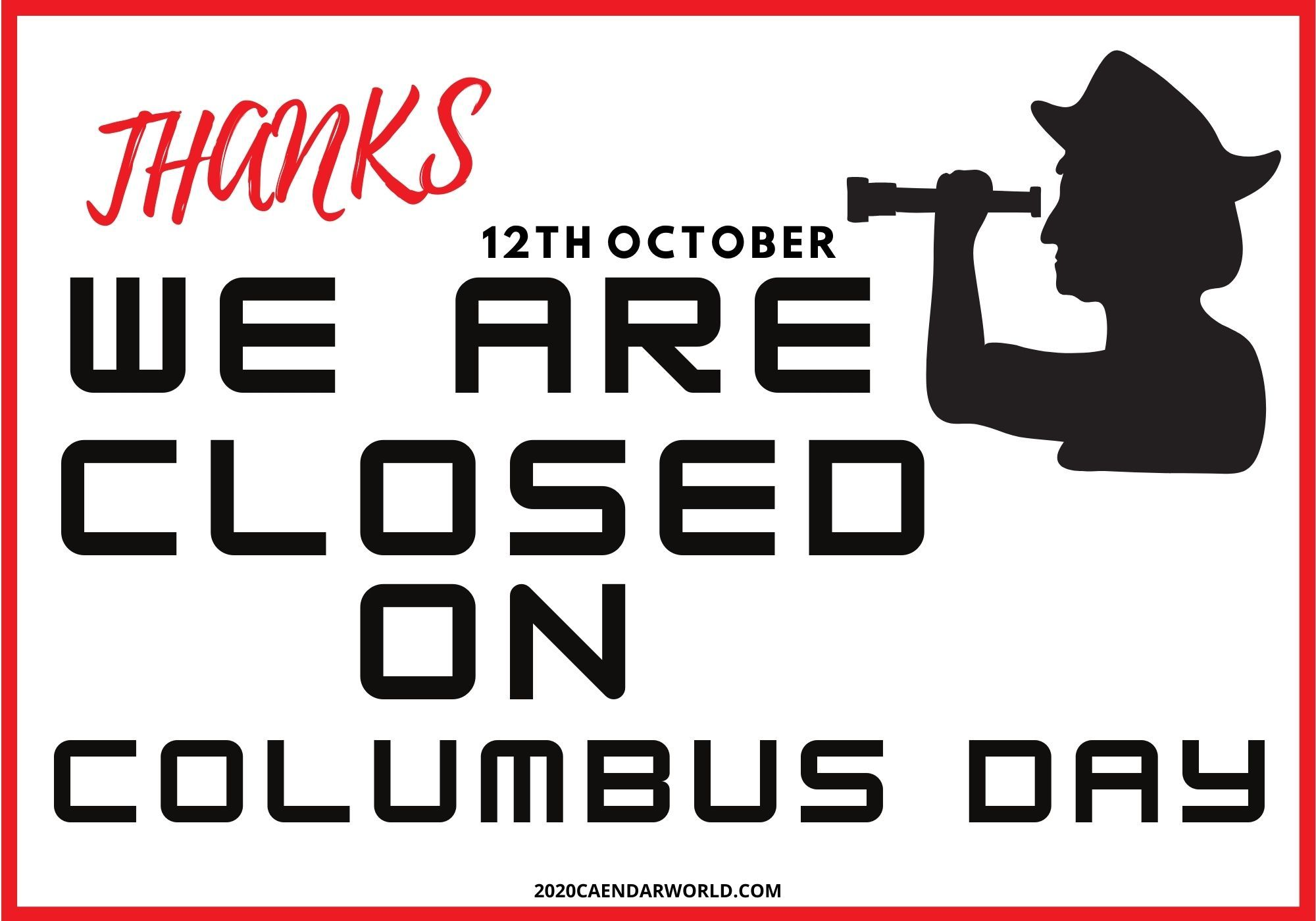 We Are Closed On Columbus Day Printable In 2020 Sign Templates Day Closed Signs