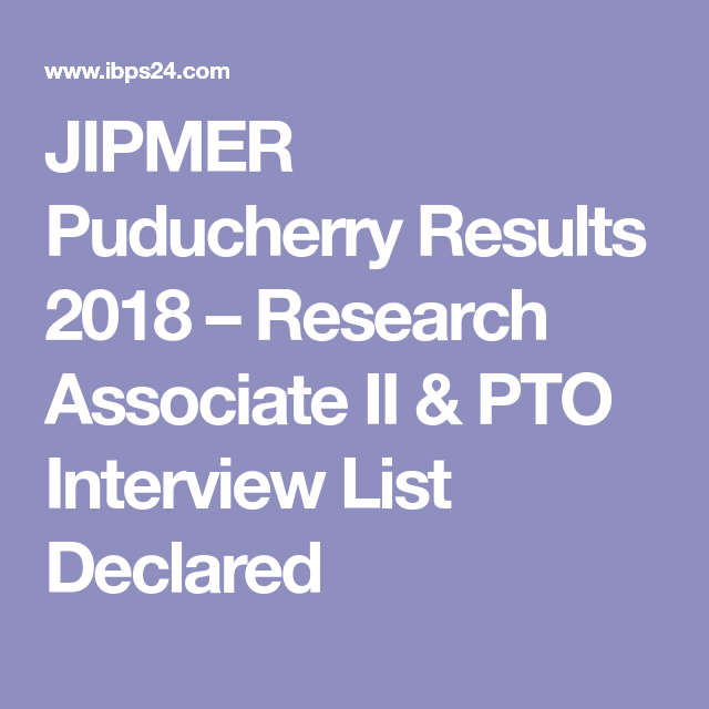JIPMER Puducherry Results 2018 – Research Associate II & PTO