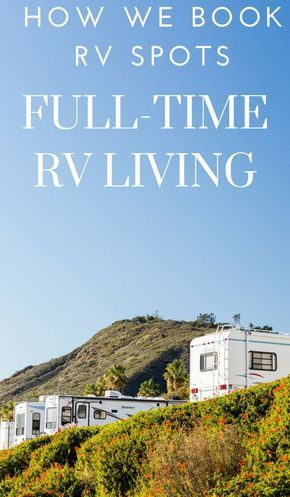 Full-Time RV Living: How We Book RV Spots | The Frugal Navy Wife