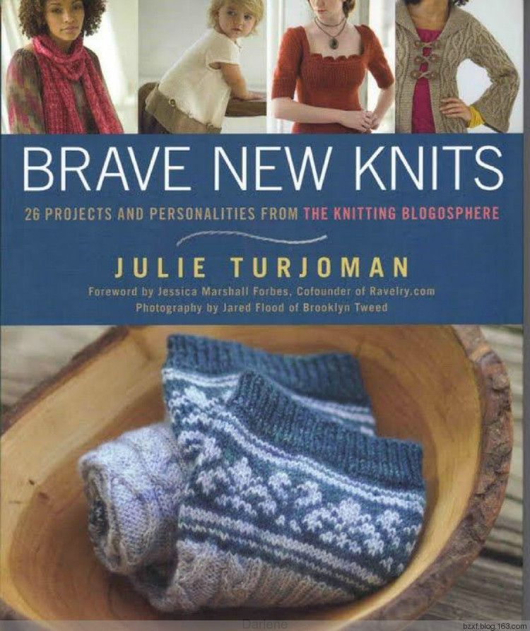 Julie Turjoman - Brave New Knits - 26 Projects and Personalities from the Knitting Blogosphere - 编织幸福 - 编织幸福的博客