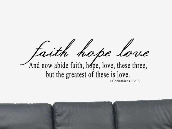 Genial Faith Hope Love. Bible Verse Quote 1 Corinthians 13:13 Vinyl Wall Art Decal