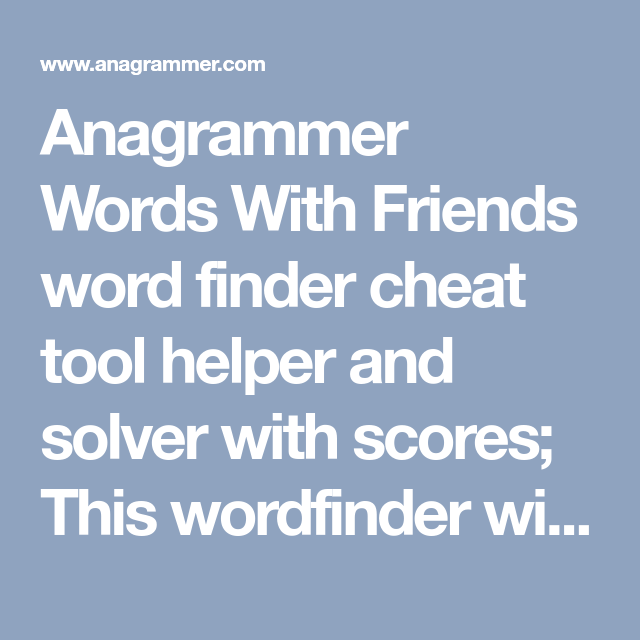 Beaches] Words with friends 2 cheat anagrammer