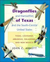 Dragonflies and Damselflies of Texas and the South-Central United States: Texas, Louisiana, Arkansas, Oklahoma, and New Mexico