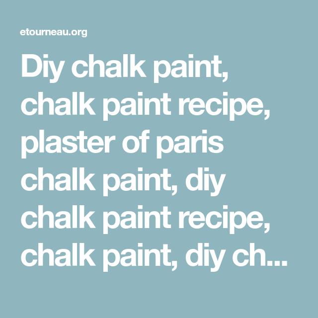 Diy Chalk Paint Chalk Paint Recipe Plaster Of Paris Chalk Paint - Plaster of paris chalk paint