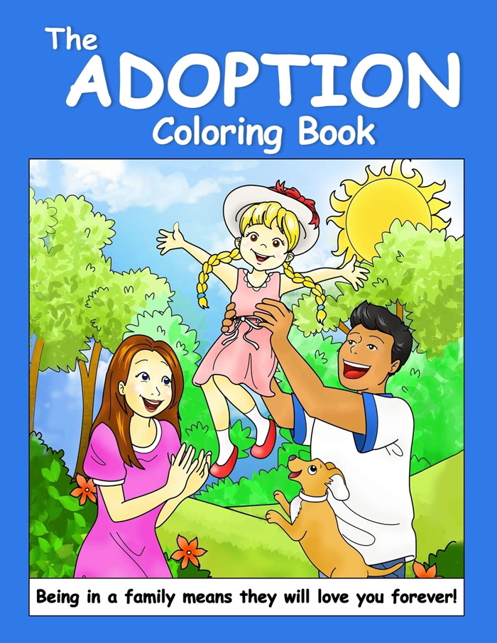 The Adoption Coloring Book An Adoption Primer For Young Children By Larisa Collins Wordslinger Press Coloring Books Newborn Adoption Adoption Stories