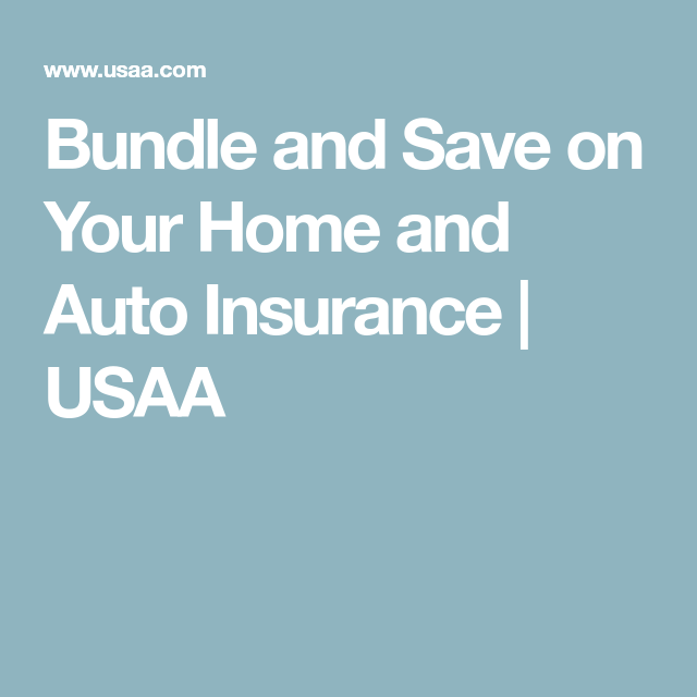 Bundle And Save On Your Home And Auto Insurance Usaa Home And
