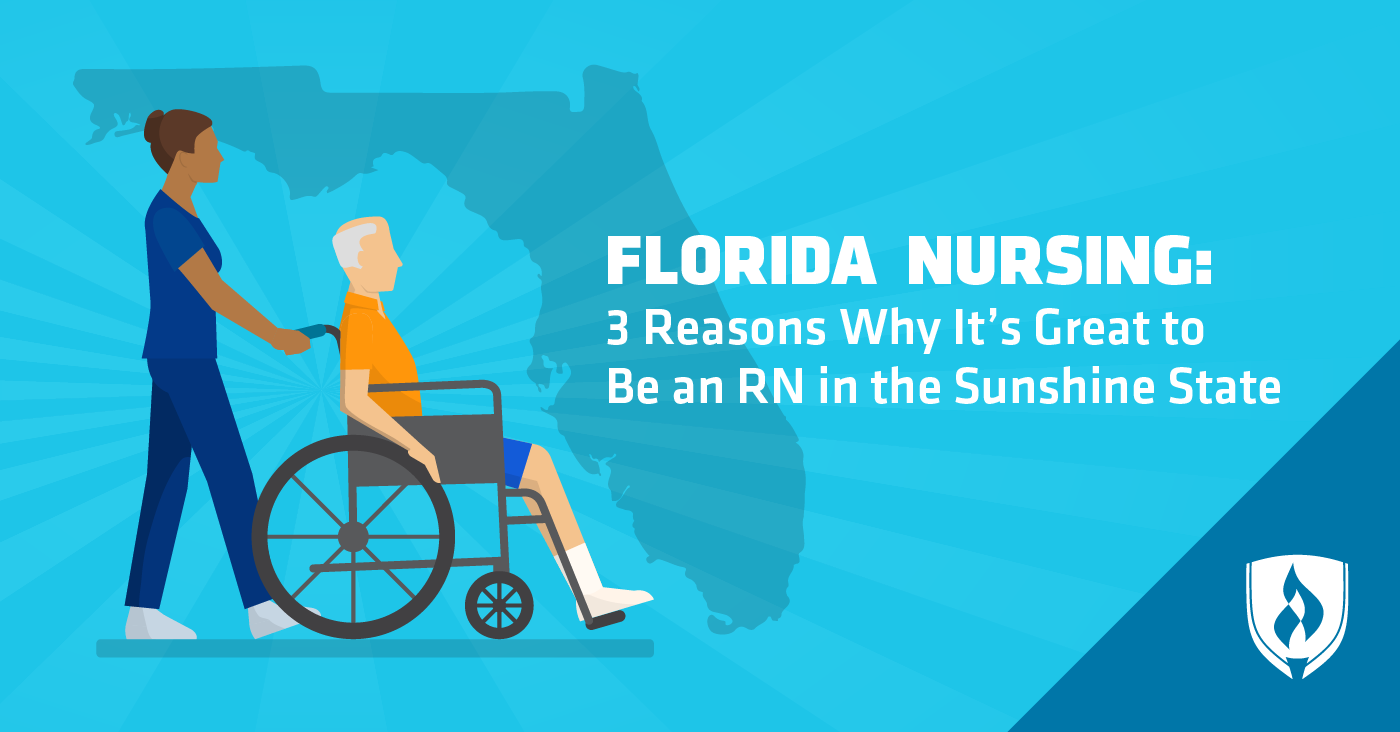 Florida Nursing 3 Reasons Why It's Great to Be an RN in