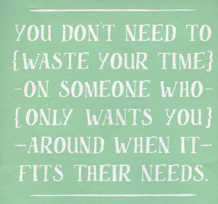 Tired Of Wasting Time Quotes: Quotes About Being Taken Advantage Of