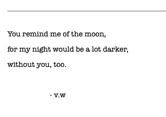 You Remind Me Of The Moon Moon Poems Moon Love Quotes Short Poems