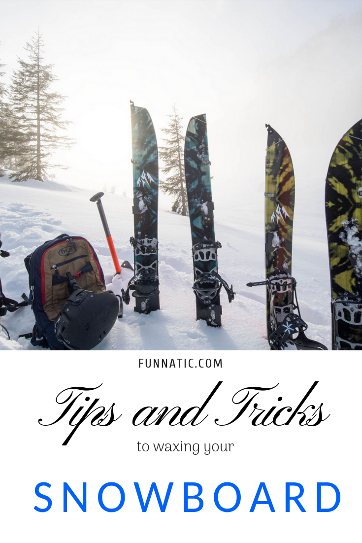 How To Wax A Snowboard Tips And Tricks To Waxing Your Board Fun Attic Fun Winter Activities Snowboard Snowboarding Tips