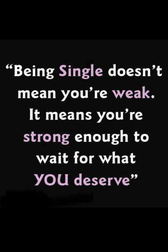 Being Single Good Life Quotes Inspirational Quotes Amazing Quotes