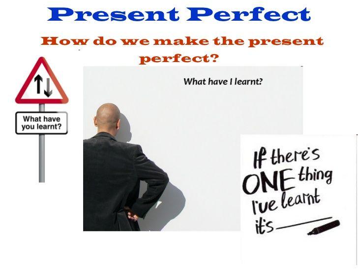 Present Perfect Simple By David Mainwood Via Slideshare