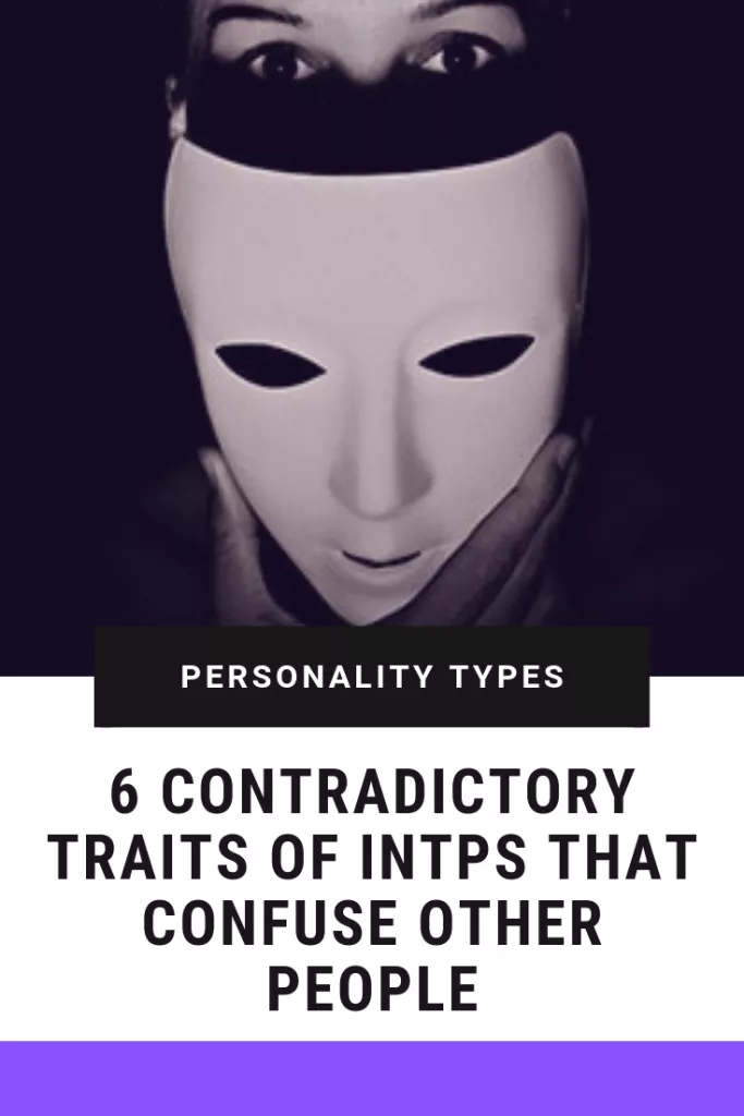 6 Contradictory Traits Of Intps That Confuse Other People Infj Infj Personality Type Intj