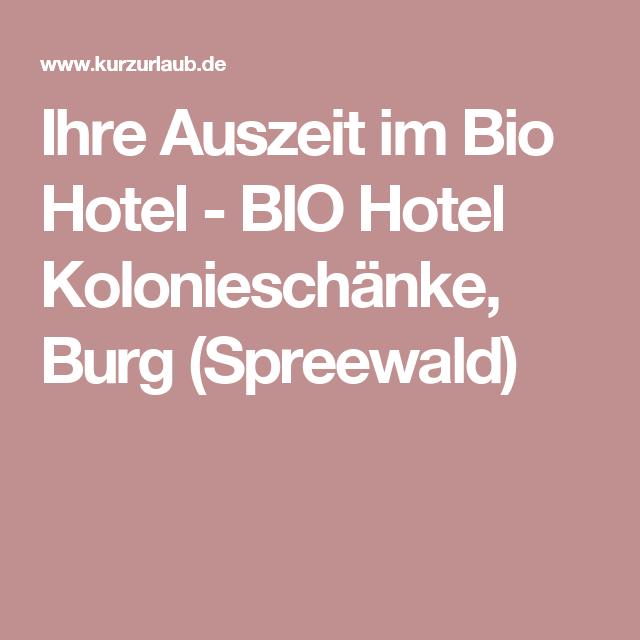 Ihre Auszeit im Bio Hotel - BIO Hotel Kolonieschänke, Burg ...
