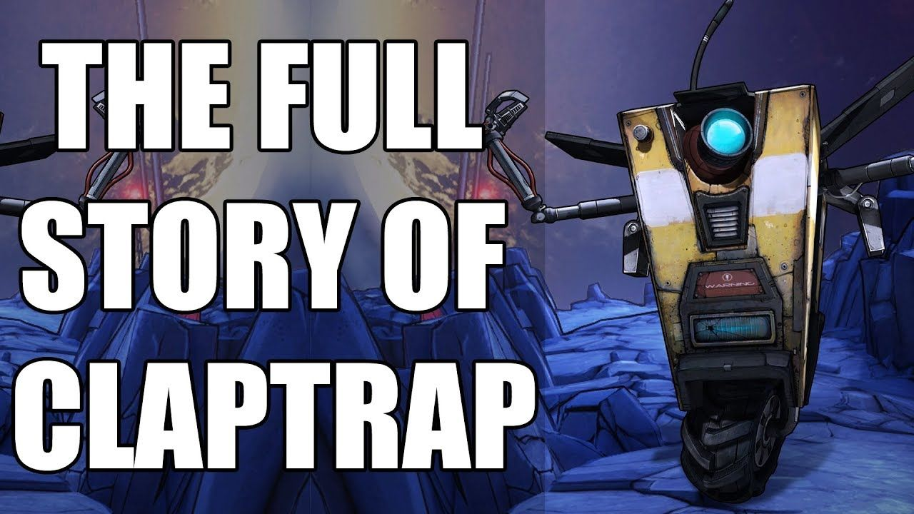 The Full Story Of Claptrap Before You Play Borderlands 3 Working Robots Online Student Job Seeker