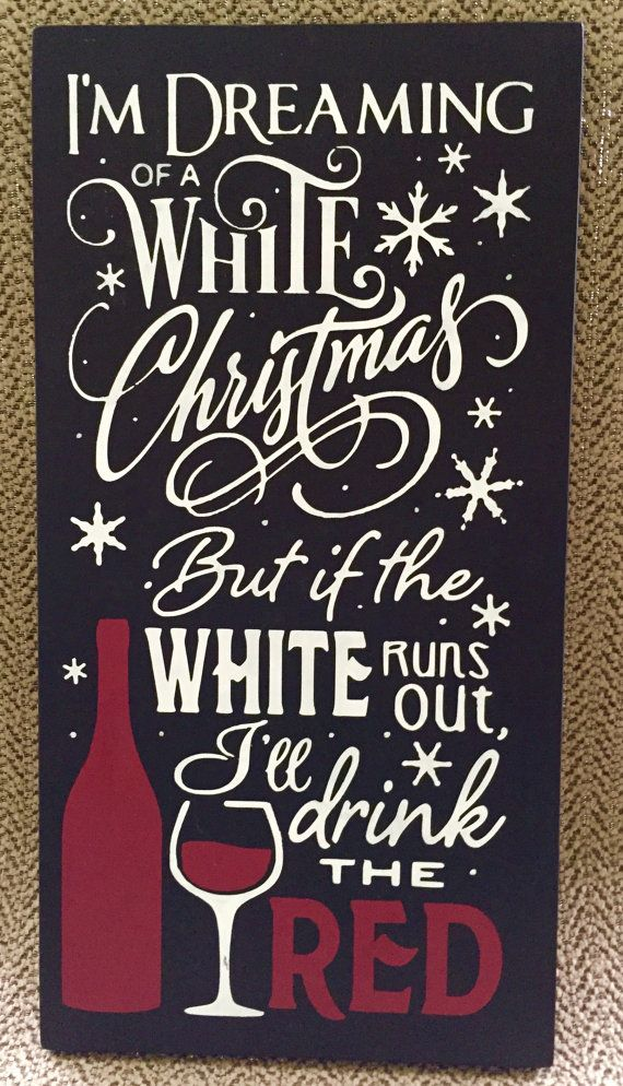 Wine Christmas Puns.I M Dreaming Of A White Christmas If The White Runs Out I Ll