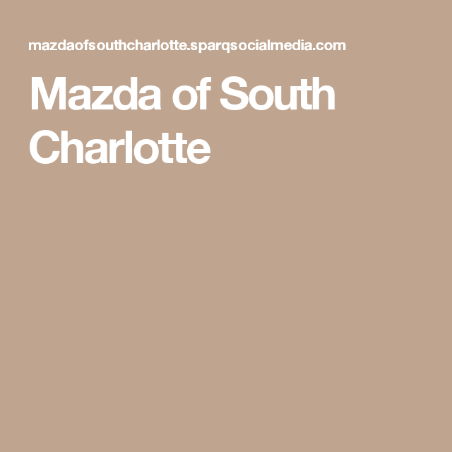 mazda of south charlotte | good vibrations | pinterest | best