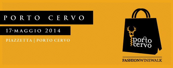 FASHION WINE WALK – PORTO CERVO – SABATO 17 MAGGIO 2014