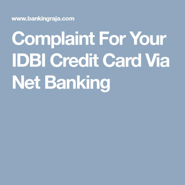 Complaint For Your Idbi Credit Card Via Net Banking Credit Card Banking Bank Credit Cards