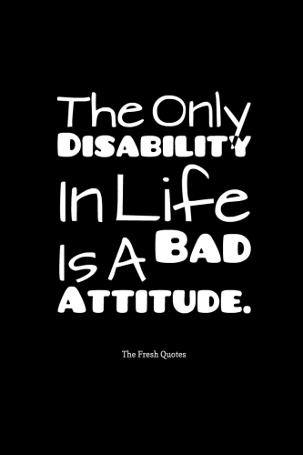The Only Disability In Life Is A Bad Attitude Scott Hamilton Quotes And Sayings Disability Quotes Disability Awareness Quotes Cute Quotes For Life