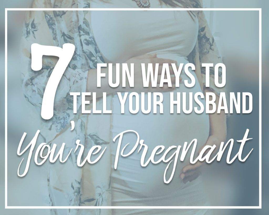 7 fun ways to tell your husband youre pregnant momma
