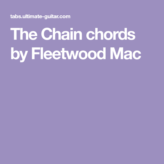 The Chain Chords By Fleetwood Mac Chords Pinterest Fleetwood