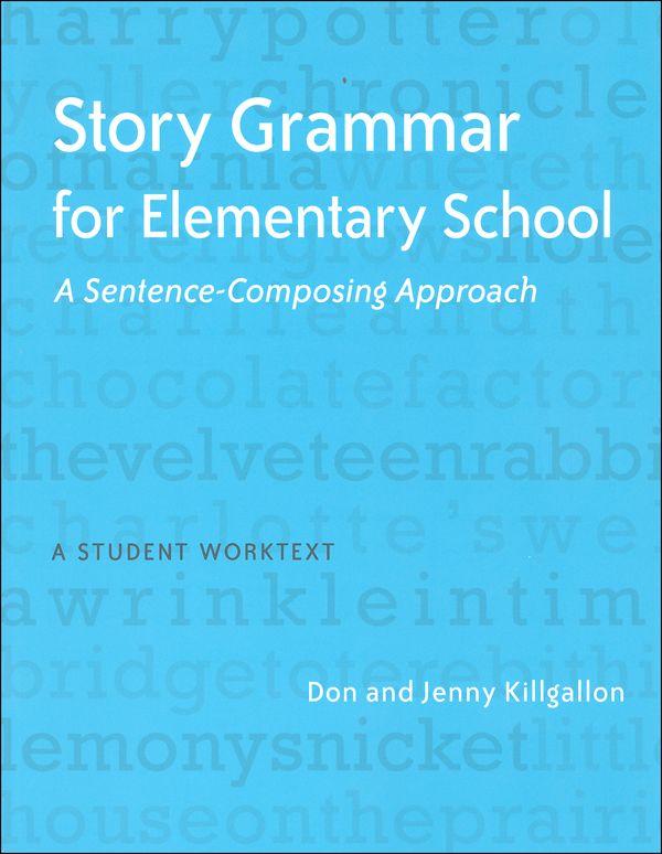 Story Grammar for Elementary School: Sentence-Composing ...