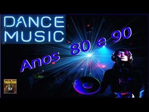 O Melhor Do Dance Anos 80 E 90 Ate 99 Youtube Dance Music