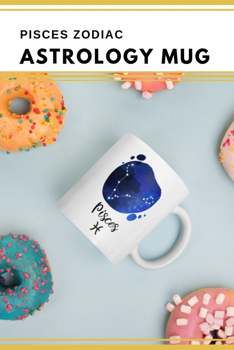 Astrology Mug Pisces Constellation Gift Horoscope Gift Etsy Horoscope Gifts Funny Christmas Gifts Best Birthday Gifts