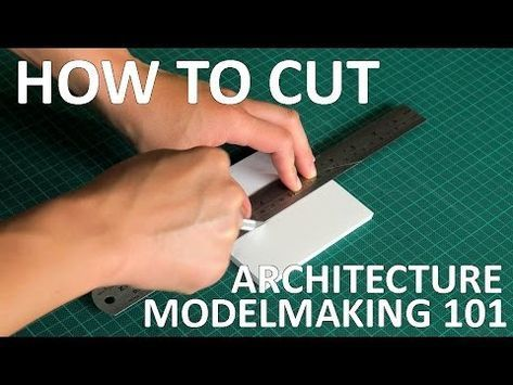 How to Cut | Architecture Modelmaking 101