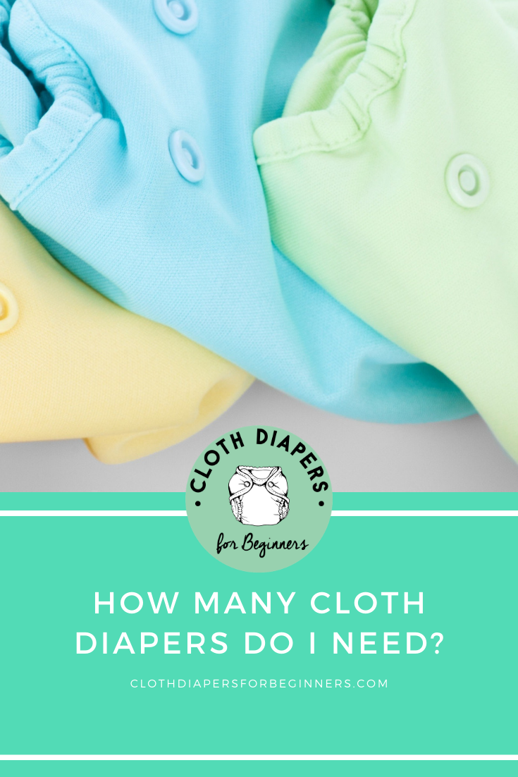 How Many Cloth Diapers Do I Need? (With images) | Cloth ...
