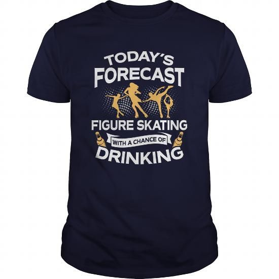 Todays Forecast Figure Skating With A Chance Of Drinking TShirt #FigureSkating