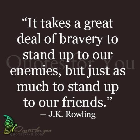 Standup For What Is Right Antibullying Bravery Harrypotter Bullying Quotes Anti Bully Quotes Me Quotes