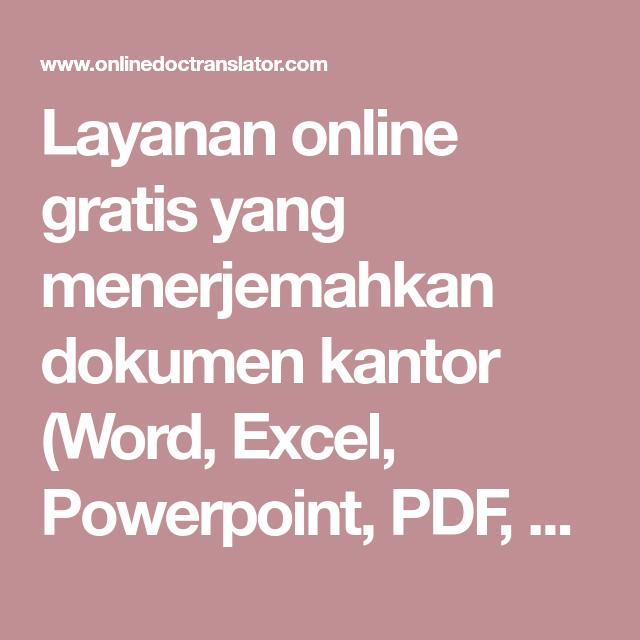 Layanan Online Gratis Yang Menerjemahkan Dokumen Kantor Word Excel Powerpoint Pdf Openoffice Teks Ke Dalam Beberapa Bahasa Dimana La Teks Belajar Huruf