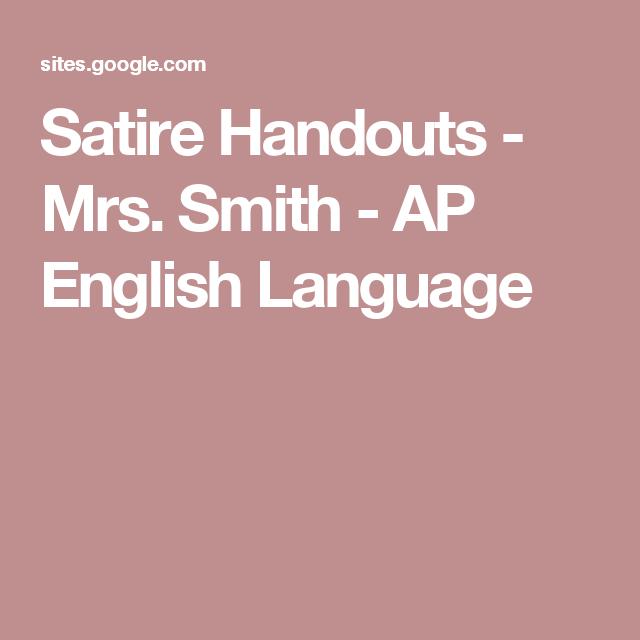 Satire Handouts Mrs Smith Ap English Language Ap English
