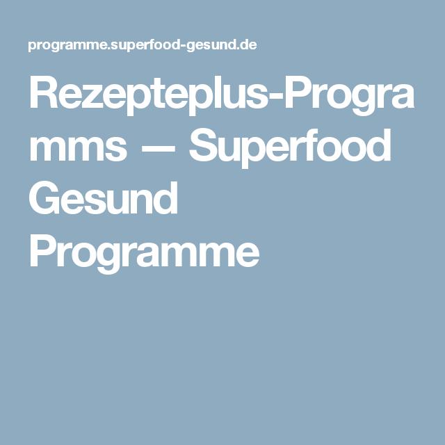 Rezepteplus-Programms — Superfood Gesund Programme