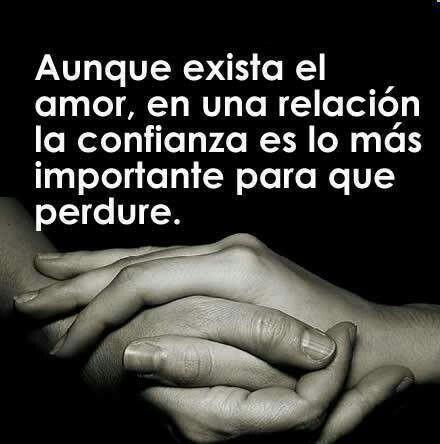 Sino Hay Confianza No Hay Nada Frases Confianza Amor Y