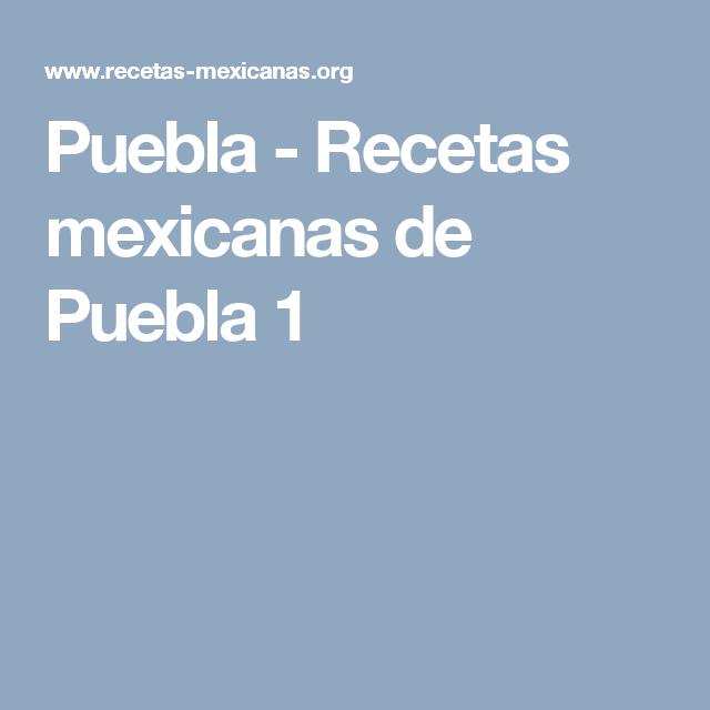 Puebla - Recetas mexicanas de Puebla 1