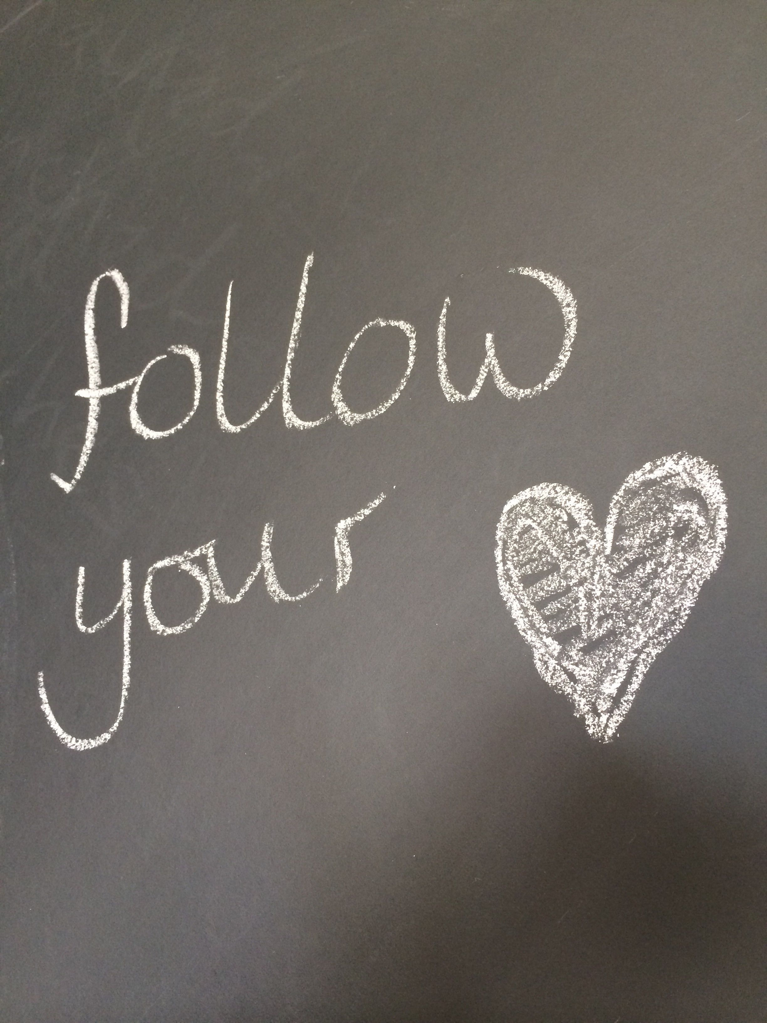 Follow your heart message on my blackboard x