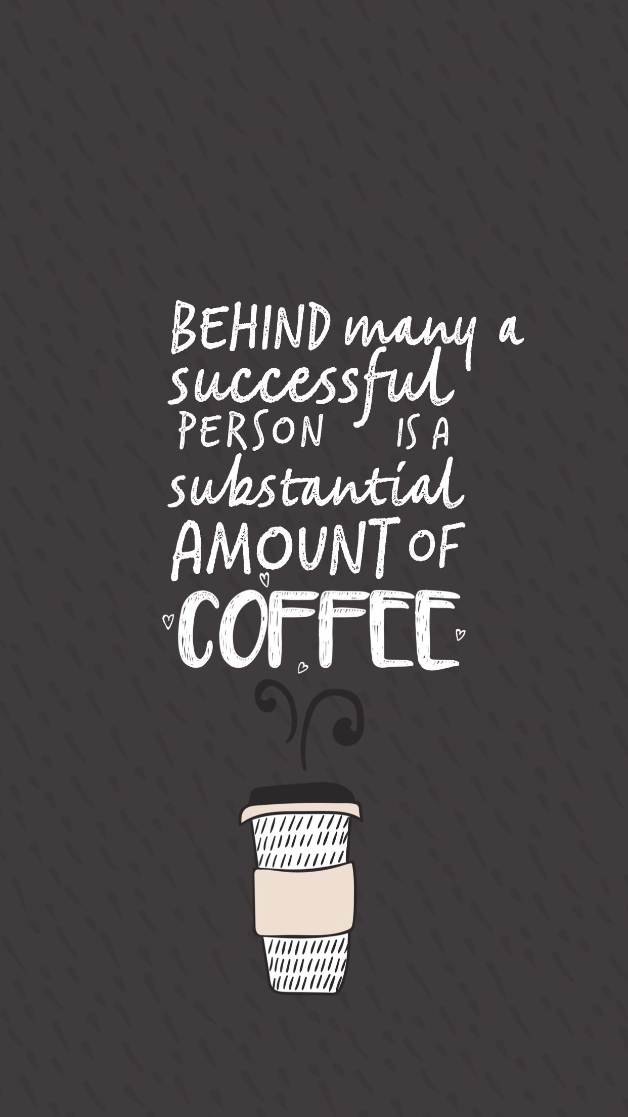 Behind Every Successful Person There Is A Substantial Amount Of Coffee Coffee Quotes Coffee And Books Coffee Study Grey Anatomy Quotes