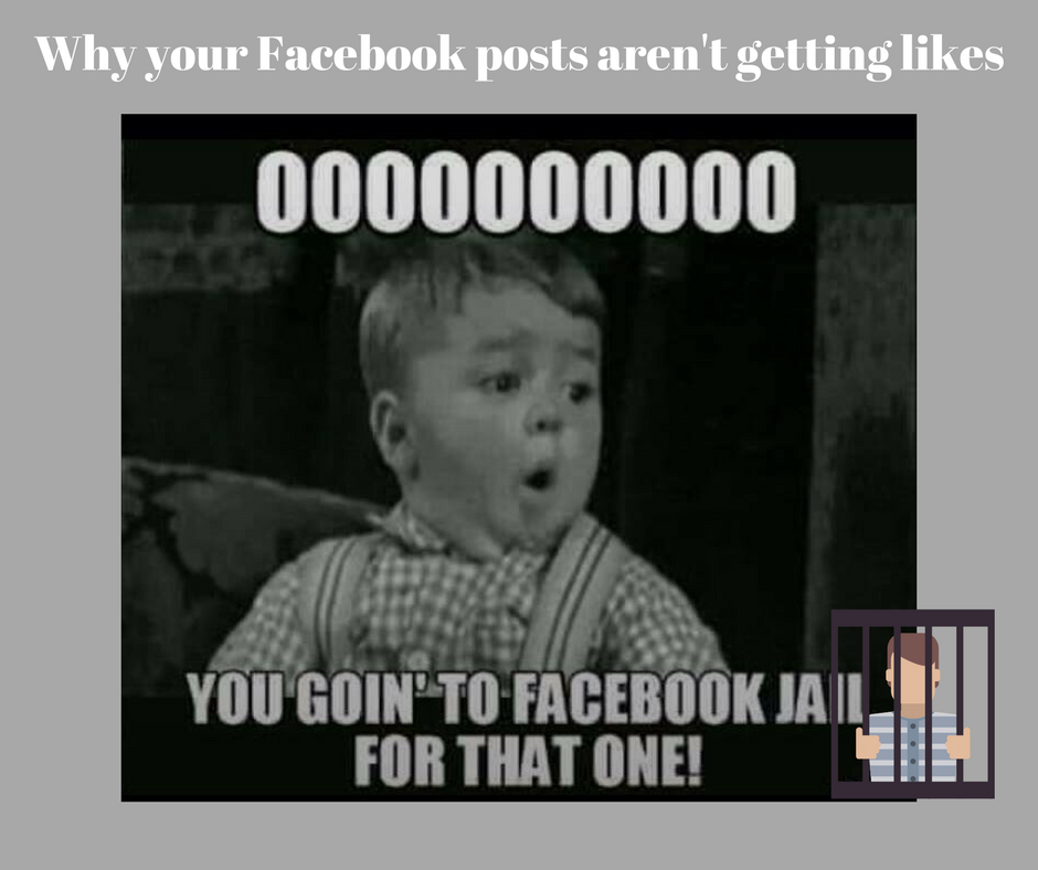 Why Your Facebook Posts Aren T Getting Likes Facebook Jail Facebook Humor Funny Quotes