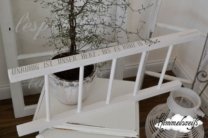 shabby chic white unruhig ist unser herz bis es ruht in dir h bsche deko leiter im shabby. Black Bedroom Furniture Sets. Home Design Ideas