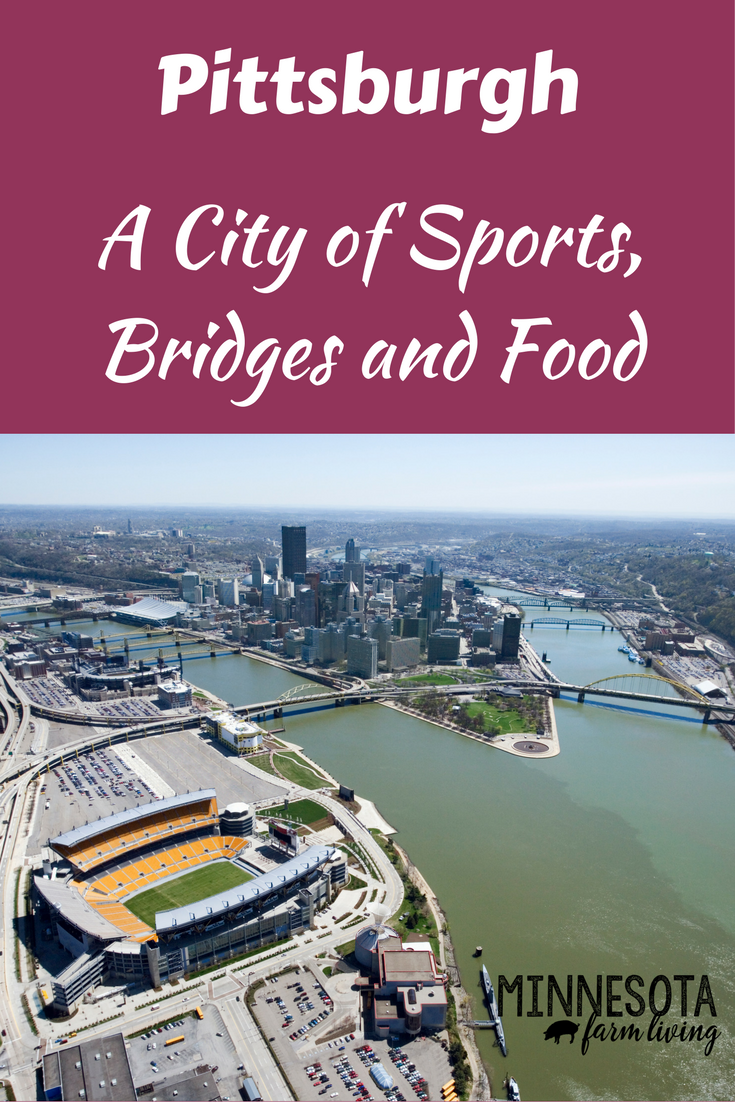 Pittsburgh: A City For Sports, Bridges And Food